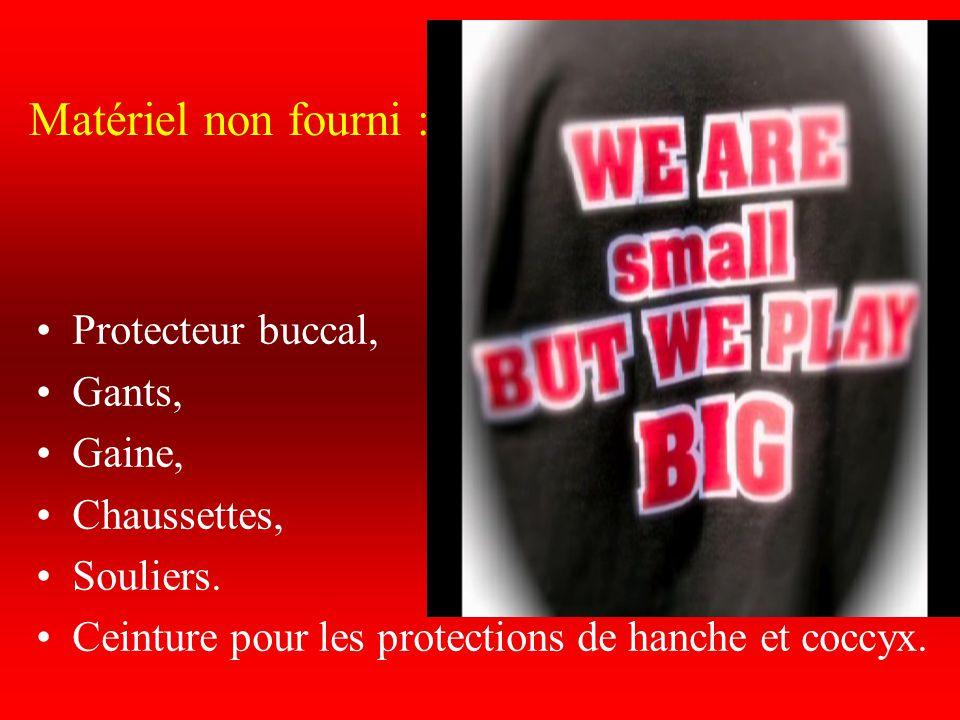 Matériel non fourni : Protecteur buccal, Gants, Gaine, Chaussettes, Souliers. Ceinture pour les protections de hanche et coccyx.