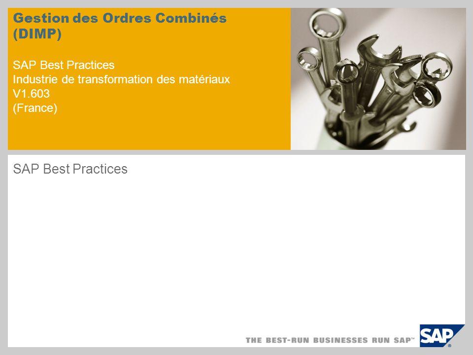 Présentation du scénario – 1 Objectifs Dans ce scénario, un ordre combiné est créé à partir de 2 ordres individuels utilisant les même opérations et composants.