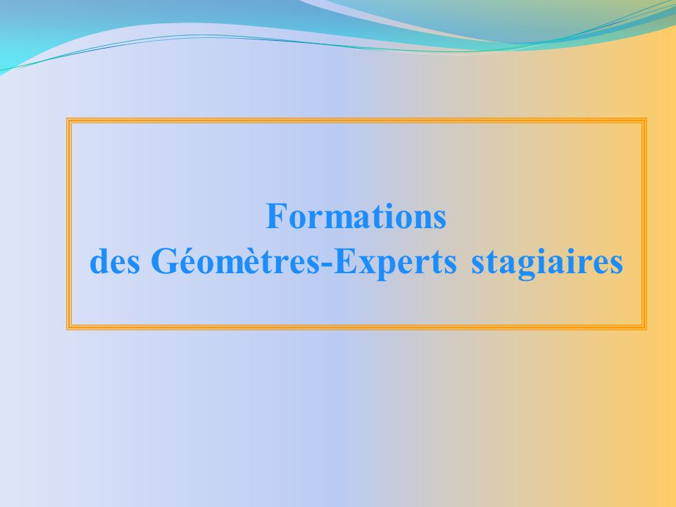 Formations des Géomètres-Experts stagiaires