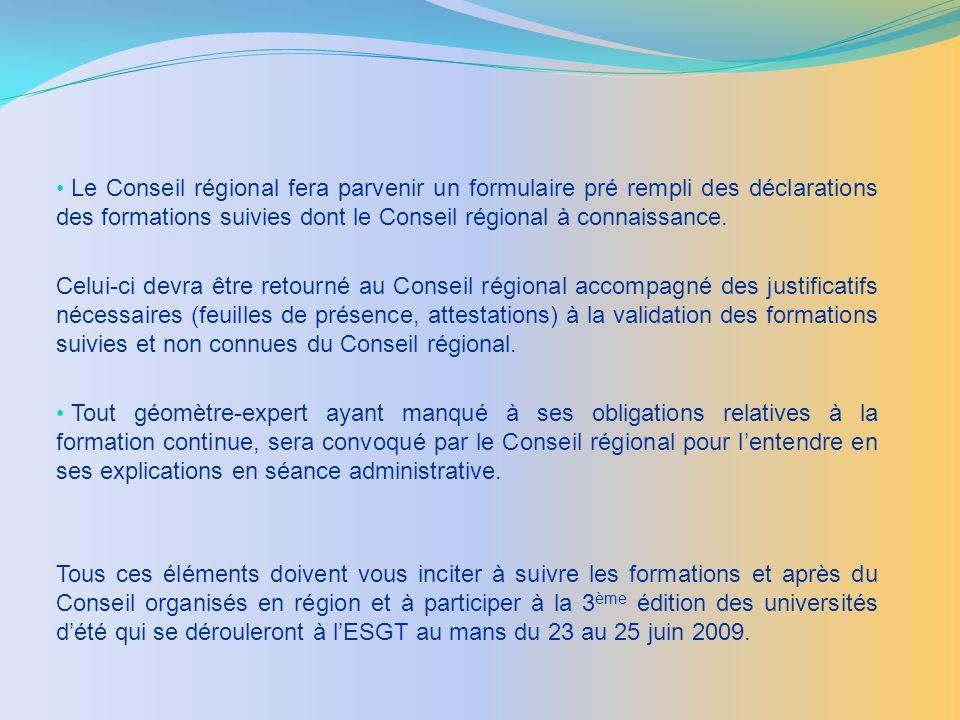 Le Conseil régional fera parvenir un formulaire pré rempli des déclarations des formations suivies dont le Conseil régional à connaissance.