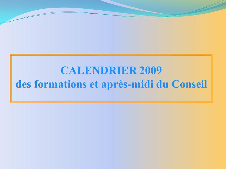 CALENDRIER 2009 des formations et après-midi du Conseil
