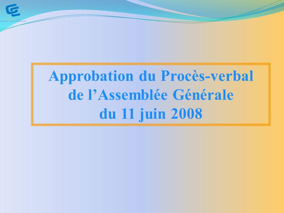Approbation du Procès-verbal de lAssemblée Générale du 11 juin 2008