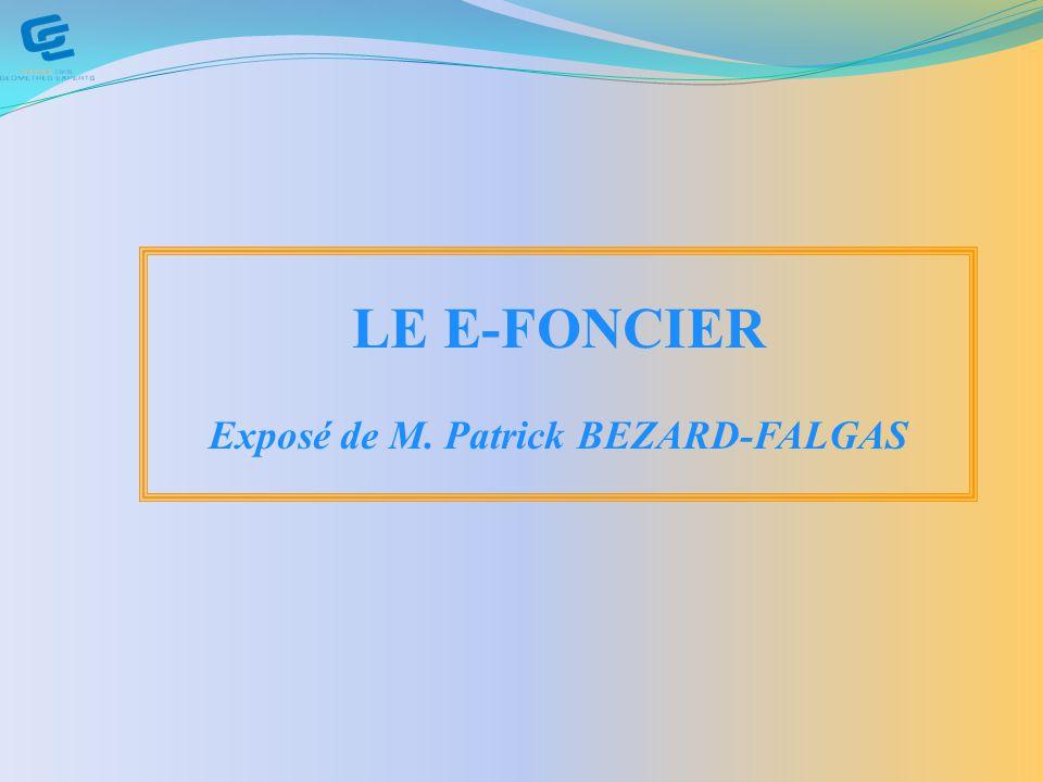 LE E-FONCIER Exposé de M. Patrick BEZARD-FALGAS