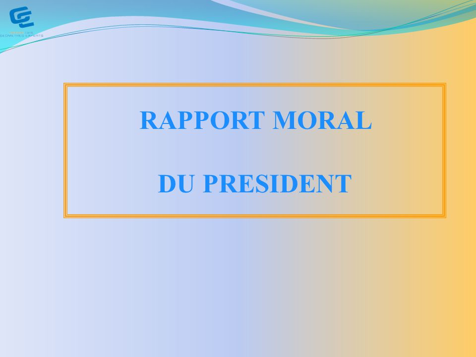 RAPPORT MORAL DU PRESIDENT