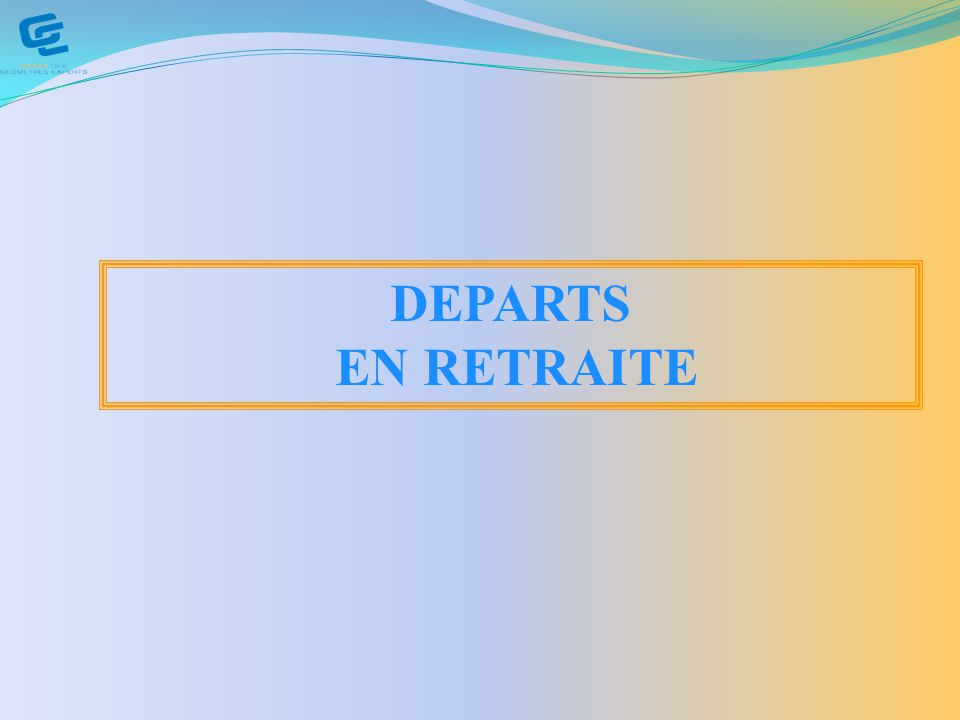 DEPARTS EN RETRAITE