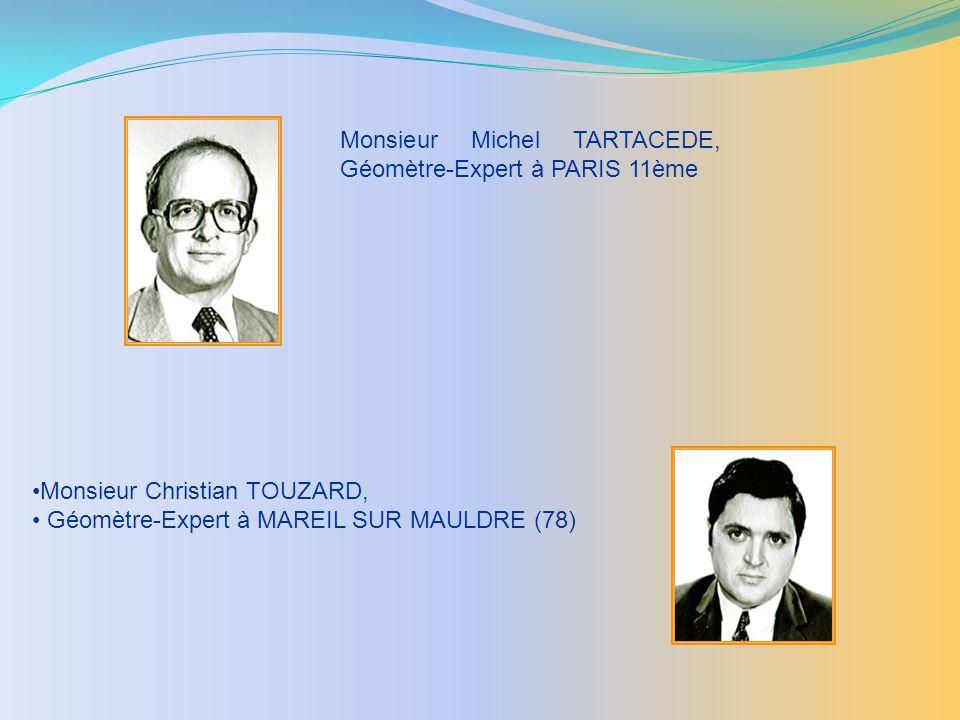Monsieur Christian TOUZARD, Géomètre-Expert à MAREIL SUR MAULDRE (78) Monsieur Michel TARTACEDE, Géomètre-Expert à PARIS 11ème