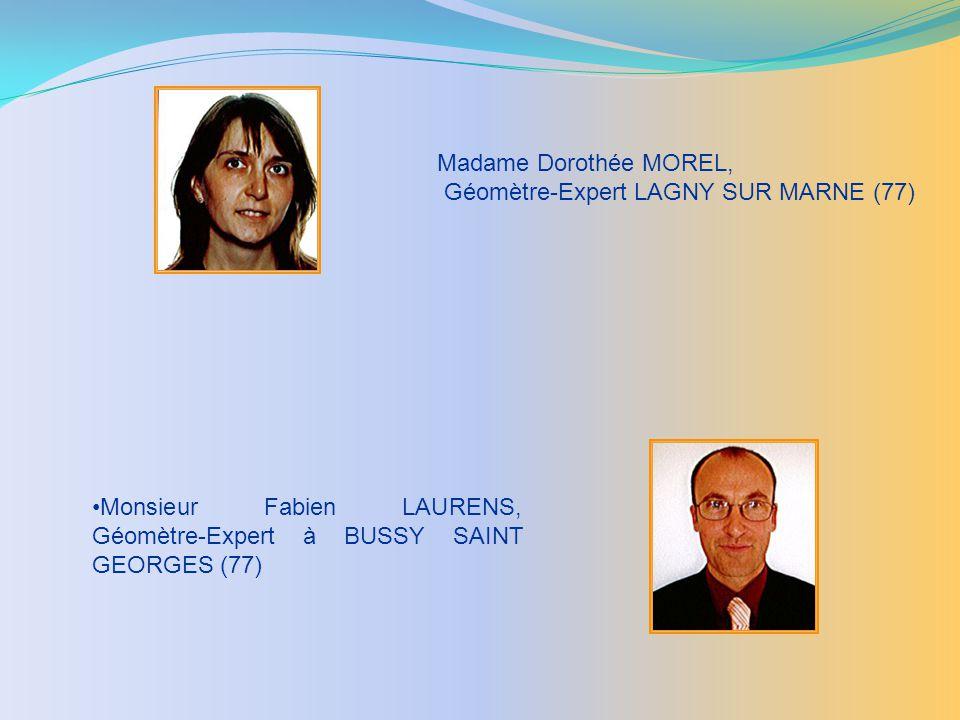 Madame Dorothée MOREL, Géomètre-Expert LAGNY SUR MARNE (77) Monsieur Fabien LAURENS, Géomètre-Expert à BUSSY SAINT GEORGES (77)