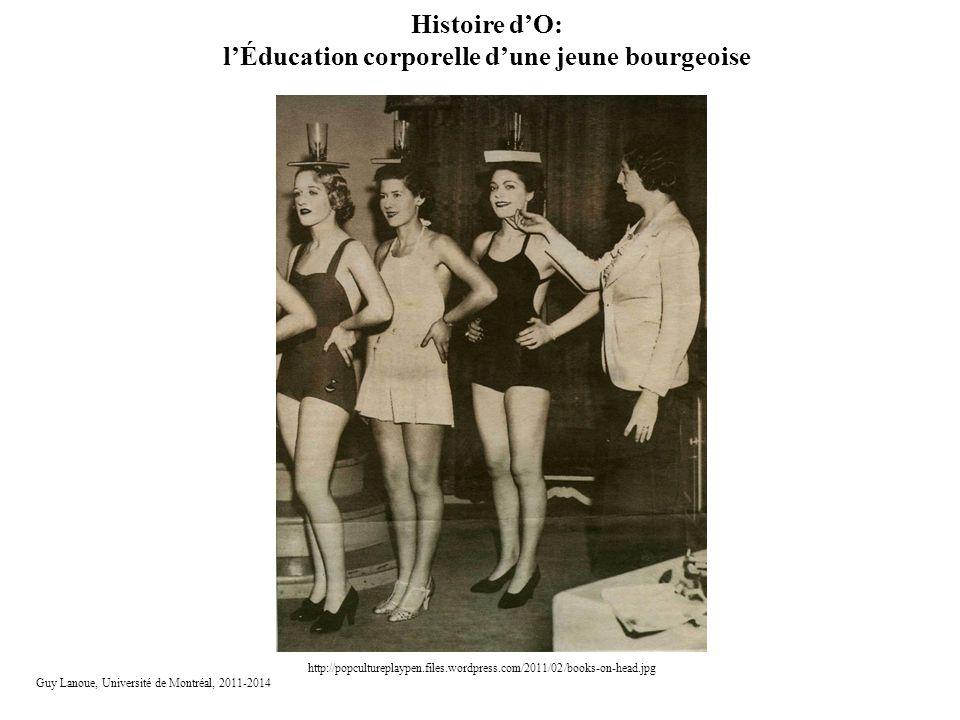 Histoire dO: lÉducation corporelle dune jeune bourgeoise http://popcultureplaypen.files.wordpress.com/2011/02/books-on-head.jpg Guy Lanoue, Université
