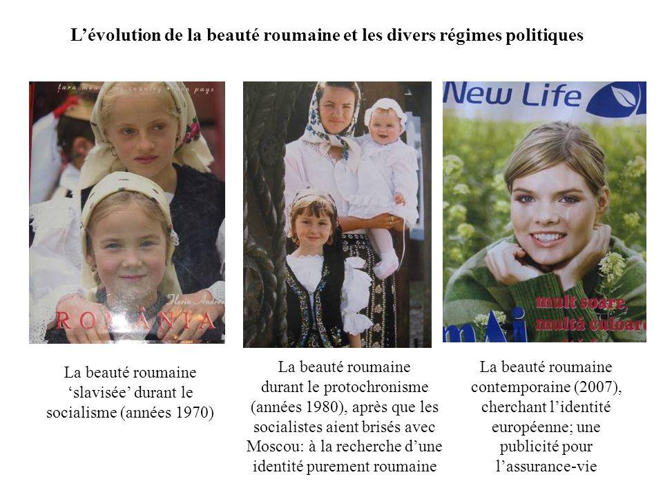 Lévolution de la beauté roumaine et les divers régimes politiques La beauté roumaine durant le protochronisme (années 1980), après que les socialistes