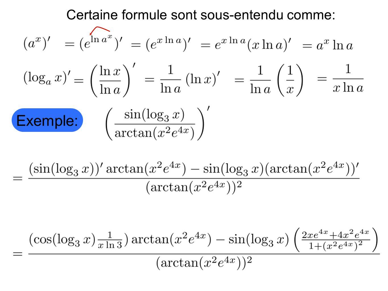 Exemple: Certaine formule sont sous-entendu comme: