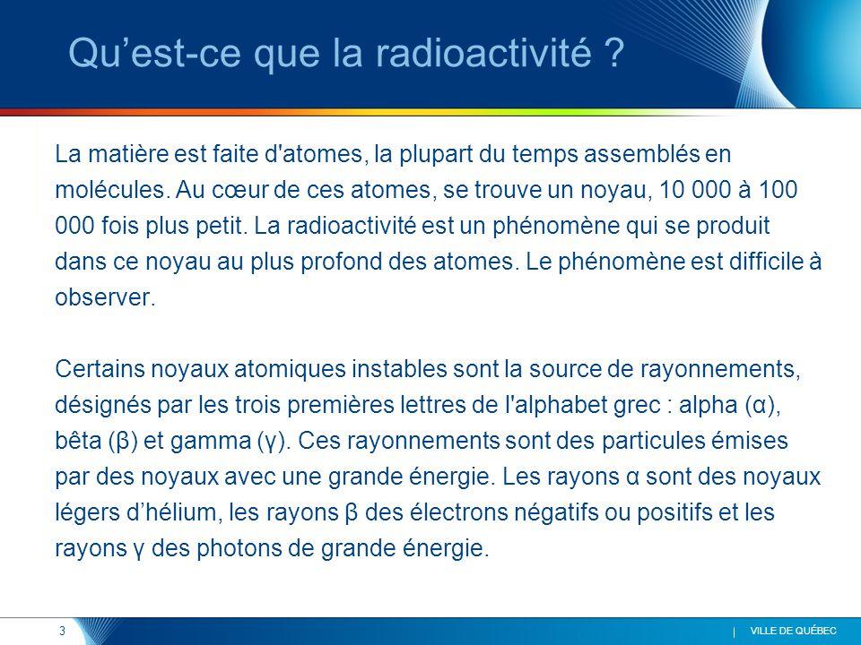 4 VILLE DE QUÉBEC La radiation