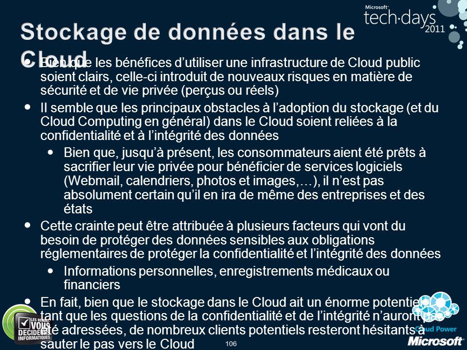106 Bien que les bénéfices dutiliser une infrastructure de Cloud public soient clairs, celle-ci introduit de nouveaux risques en matière de sécurité e