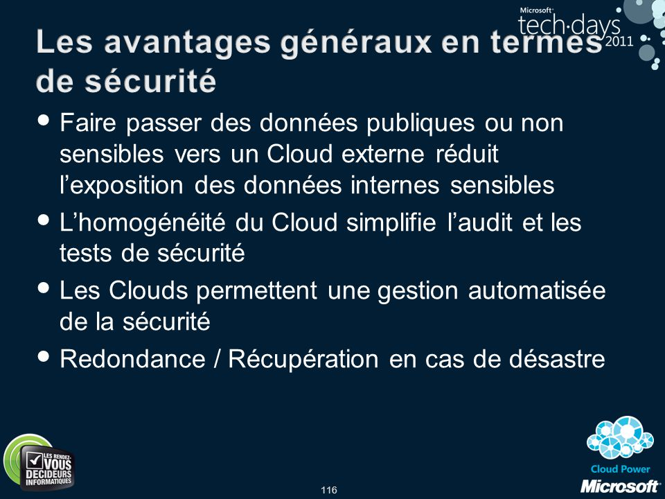 116 Faire passer des données publiques ou non sensibles vers un Cloud externe réduit lexposition des données internes sensibles Lhomogénéité du Cloud