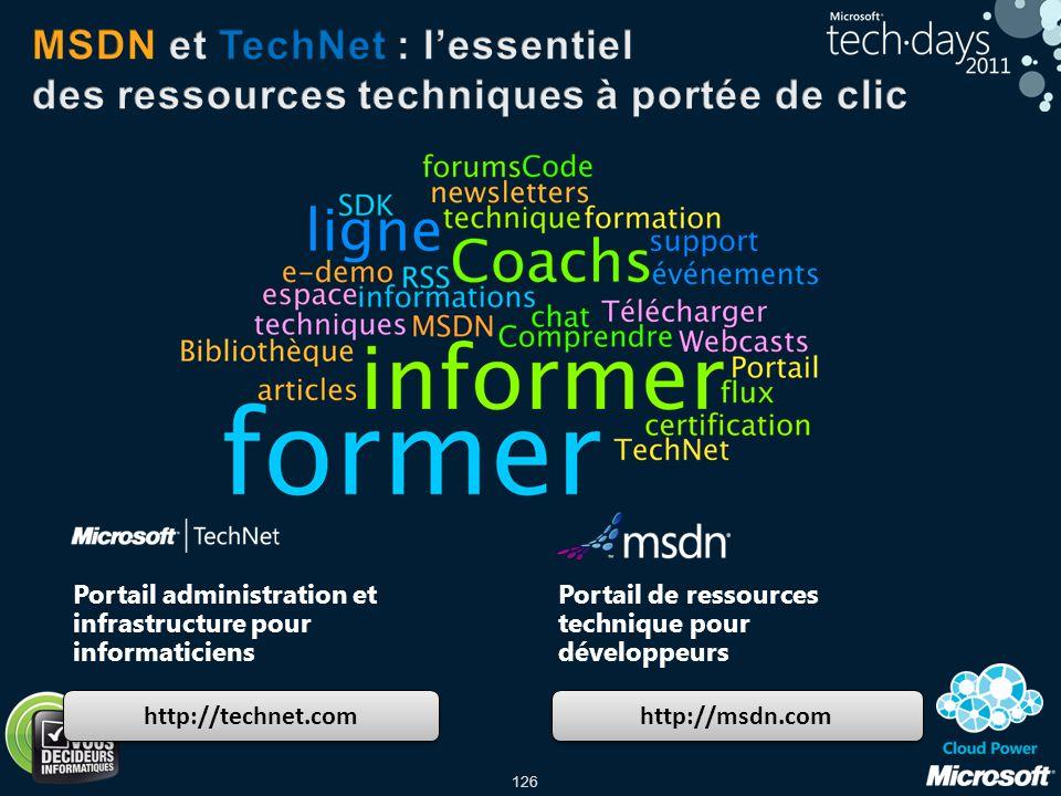 126 http://technet.com http://msdn.com Portail administration et infrastructure pour informaticiens Portail de ressources technique pour développeurs