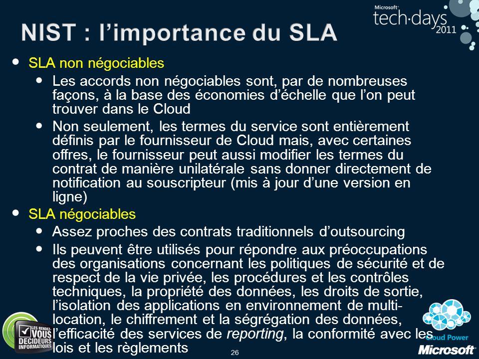 26 SLA non négociables Les accords non négociables sont, par de nombreuses façons, à la base des économies déchelle que lon peut trouver dans le Cloud