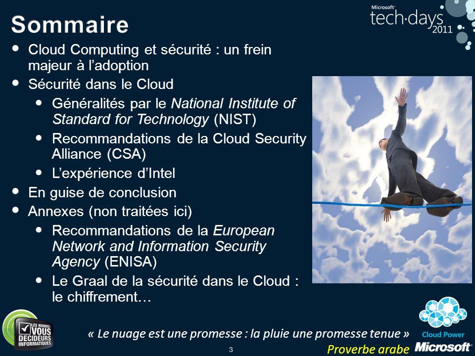 3 Cloud Computing et sécurité : un frein majeur à ladoption Sécurité dans le Cloud Généralités par le National Institute of Standard for Technology (N