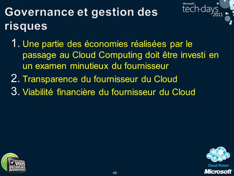 49 1. Une partie des économies réalisées par le passage au Cloud Computing doit être investi en un examen minutieux du fournisseur 2. Transparence du