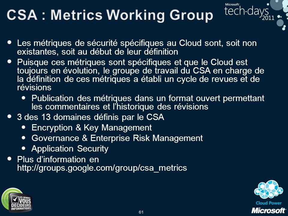 61 Les métriques de sécurité spécifiques au Cloud sont, soit non existantes, soit au début de leur définition Puisque ces métriques sont spécifiques e