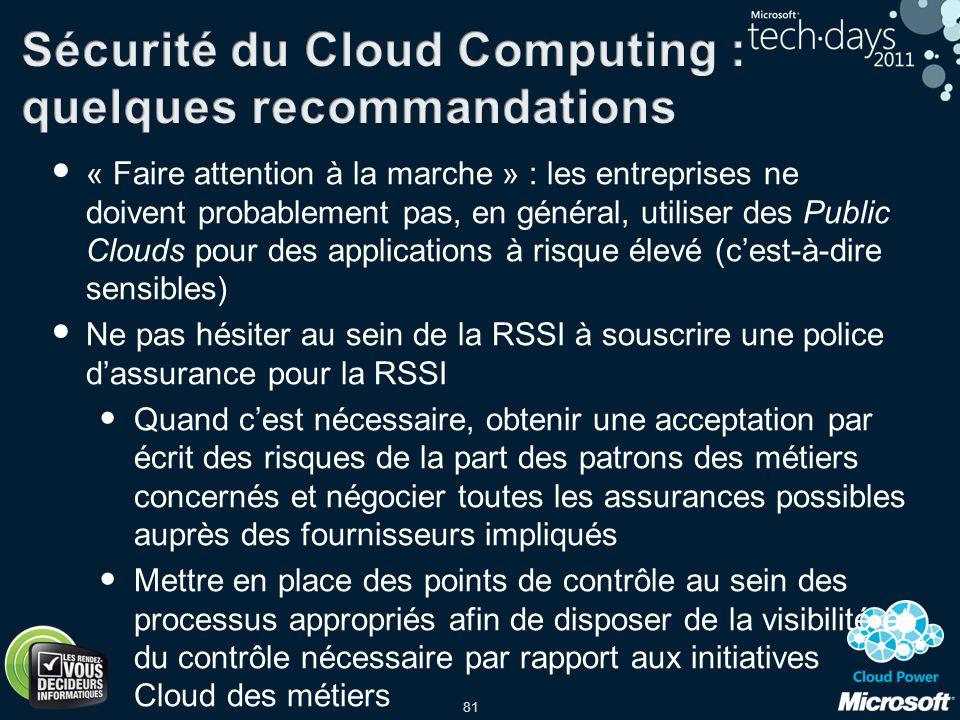 81 « Faire attention à la marche » : les entreprises ne doivent probablement pas, en général, utiliser des Public Clouds pour des applications à risqu