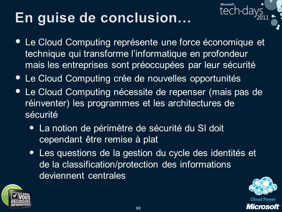 88 Le Cloud Computing représente une force économique et technique qui transforme linformatique en profondeur mais les entreprises sont préoccupées pa