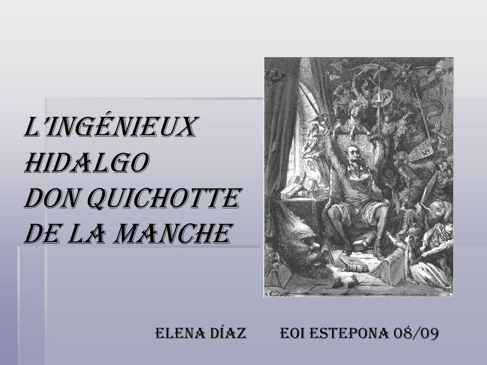 LINGÉNIEUX HIDALGO DON QUICHOTTE DE LA MANCHE Elena Díaz EOI Estepona 08/09