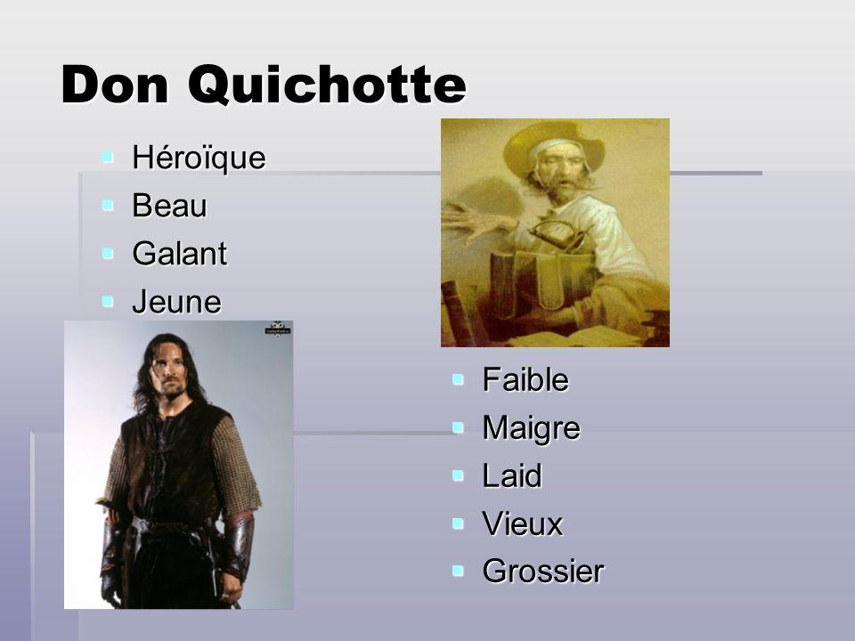 Héroïque Beau Galant Jeune Faible Maigre Laid Vieux Grossier Don Quichotte