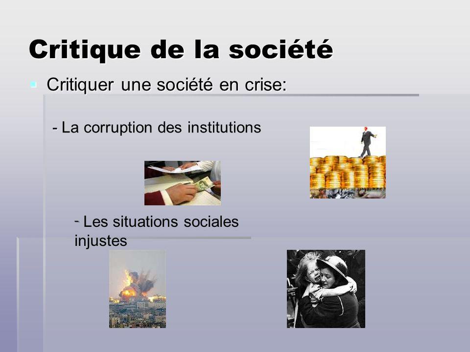 Critique de la société Critiquer une société en crise: Critiquer une société en crise: - - La corruption des institutions - Les situations sociales in