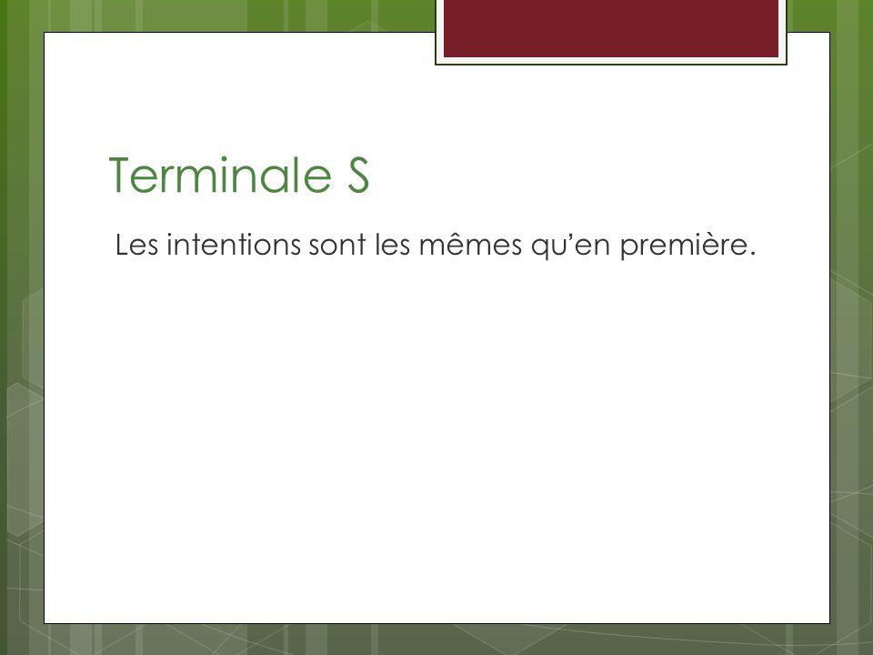 Terminale S Les intentions sont les mêmes quen première.