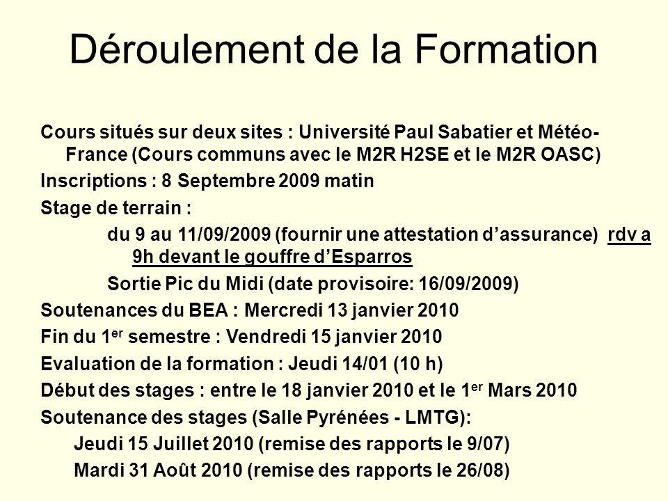 Cours situés sur deux sites : Université Paul Sabatier et Météo- France (Cours communs avec le M2R H2SE et le M2R OASC) Inscriptions : 8 Septembre 200