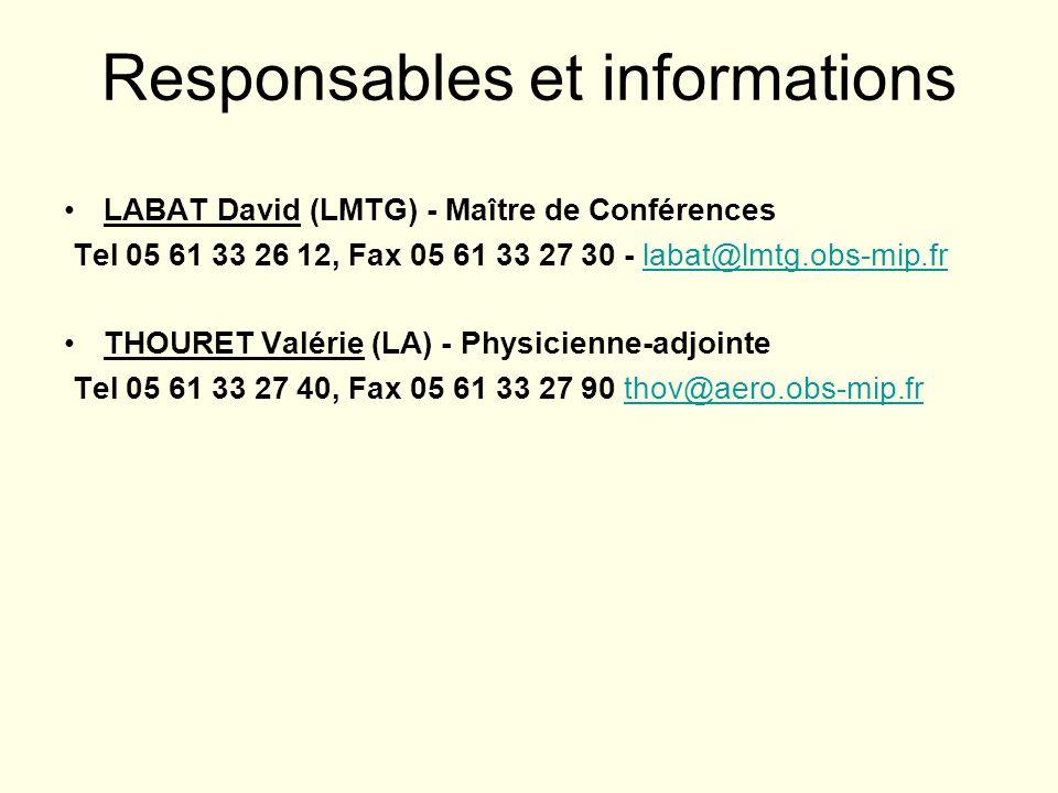 Responsables et informations LABAT David (LMTG) - Maître de Conférences Tel 05 61 33 26 12, Fax 05 61 33 27 30 - labat@lmtg.obs-mip.frlabat@lmtg.obs-m