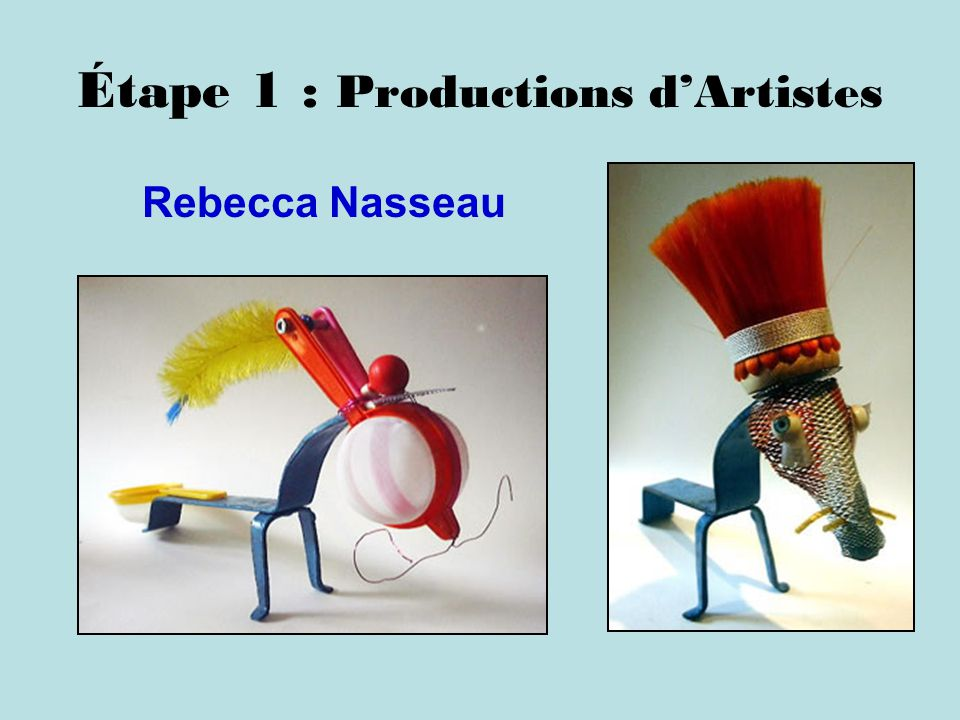 Étape 1 : Productions dArtistes Rebecca Nasseau