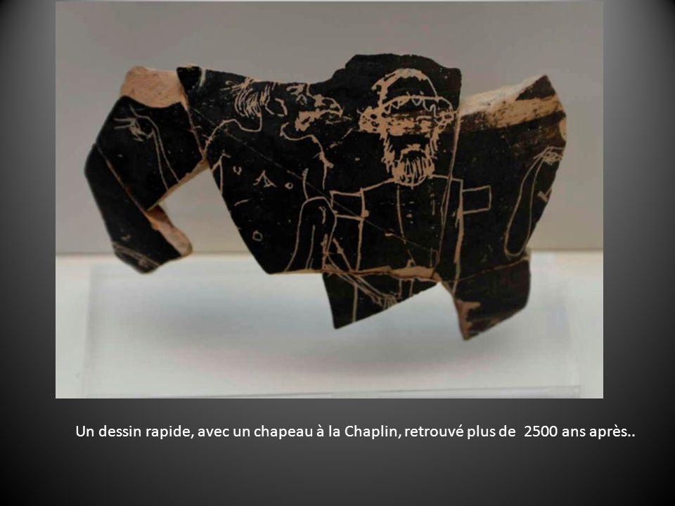 Un dessin rapide, avec un chapeau à la Chaplin, retrouvé plus de 2500 ans après..