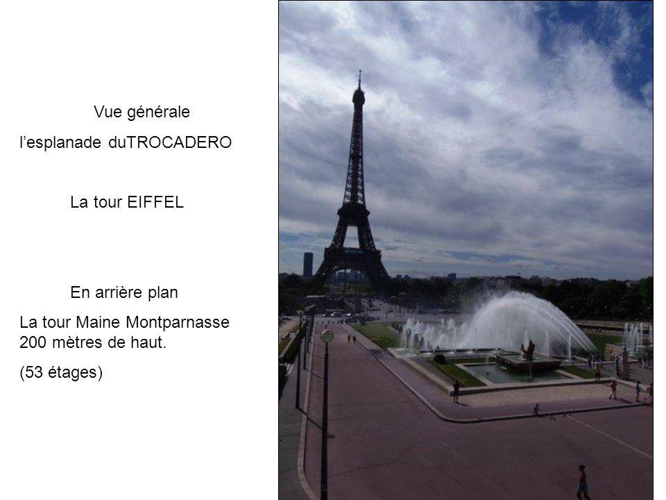 Vue générale lesplanade duTROCADERO La tour EIFFEL En arrière plan La tour Maine Montparnasse 200 mètres de haut. (53 étages)