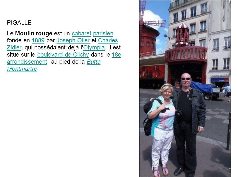PIGALLE Le Moulin rouge est un cabaret parisien fondé en 1889 par Joseph Oller et Charles Zidler, qui possédaient déjà l'Olympia. Il est situé sur le
