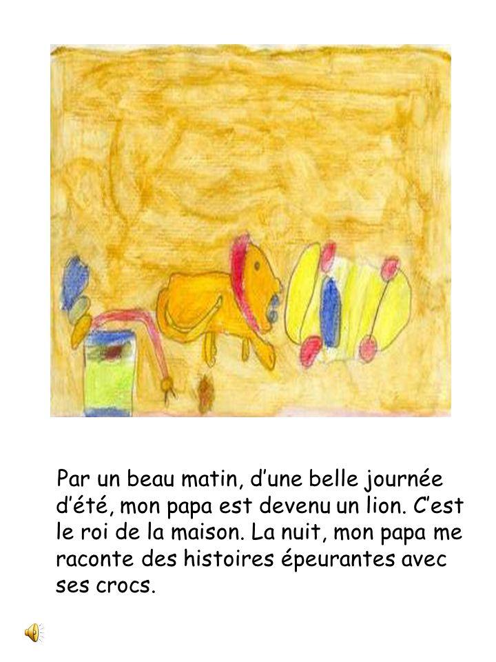 Papa est un lion Julie et compagnie Classe de 2 e année Écrit et illustré par Liam Poulson