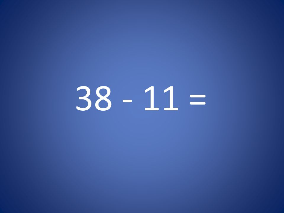 38 - 11 =