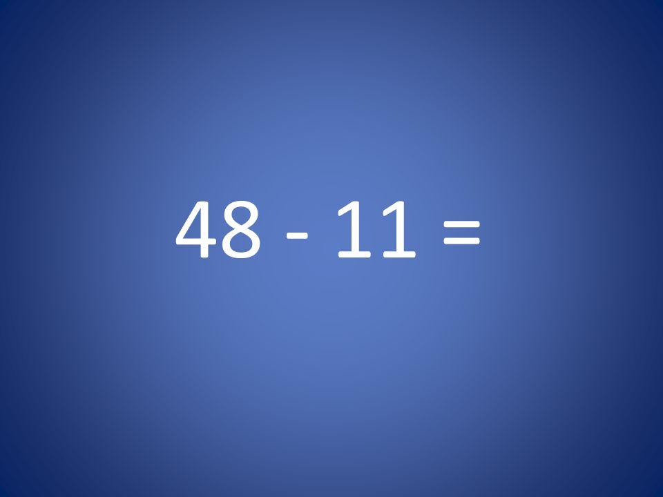48 - 11 =