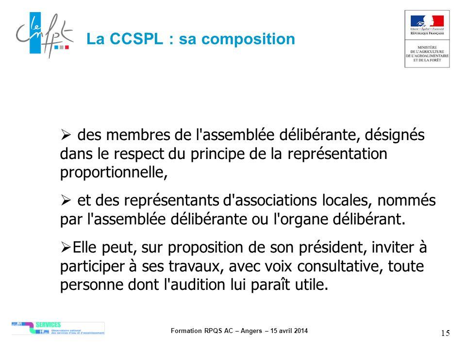 Formation RPQS AC – Angers – 15 avril 2014 15 des membres de l'assemblée délibérante, désignés dans le respect du principe de la représentation propor