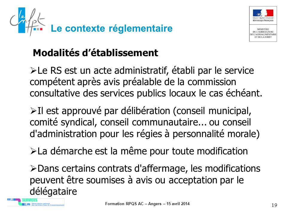 Formation RPQS AC – Angers – 15 avril 2014 19 Modalités détablissement Le RS est un acte administratif, établi par le service compétent après avis pré
