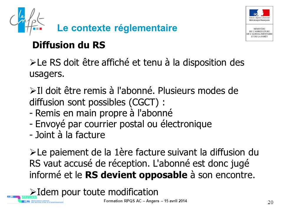 Formation RPQS AC – Angers – 15 avril 2014 20 Diffusion du RS Le RS doit être affiché et tenu à la disposition des usagers. Il doit être remis à l'abo
