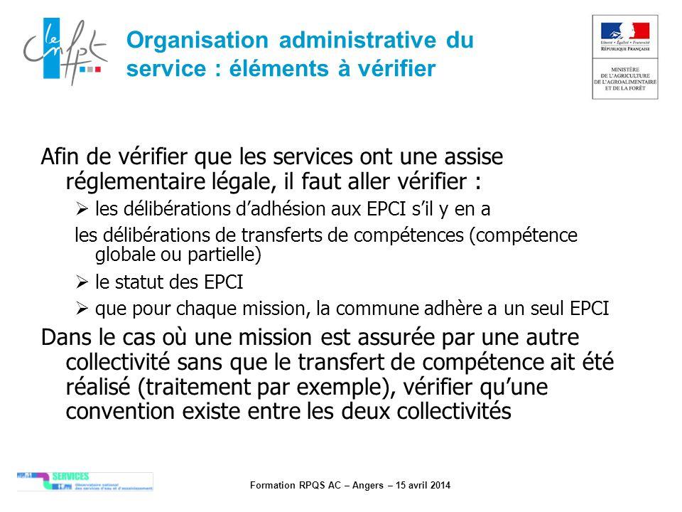 Formation RPQS AC – Angers – 15 avril 2014 Organisation administrative du service : éléments à vérifier Afin de vérifier que les services ont une assi