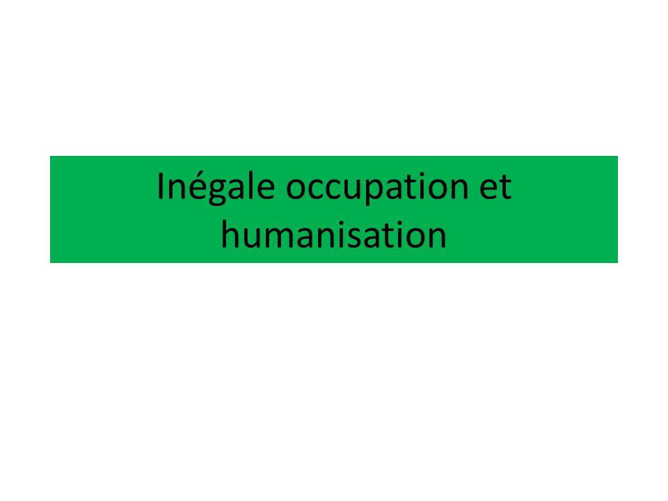 Inégale occupation et humanisation