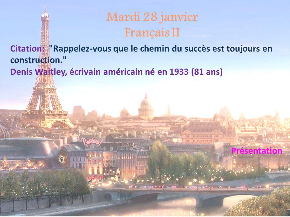 Mardi 28 janvier Français II Citation: