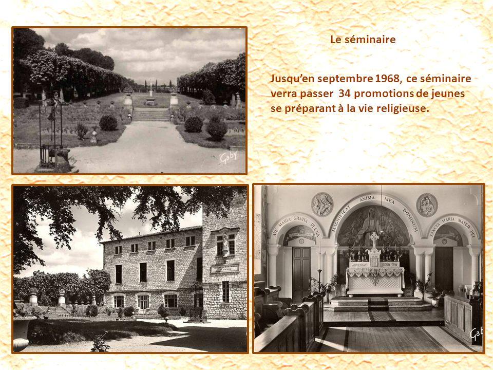 Le séminaire Jusquen septembre 1968, ce séminaire verra passer 34 promotions de jeunes se préparant à la vie religieuse.