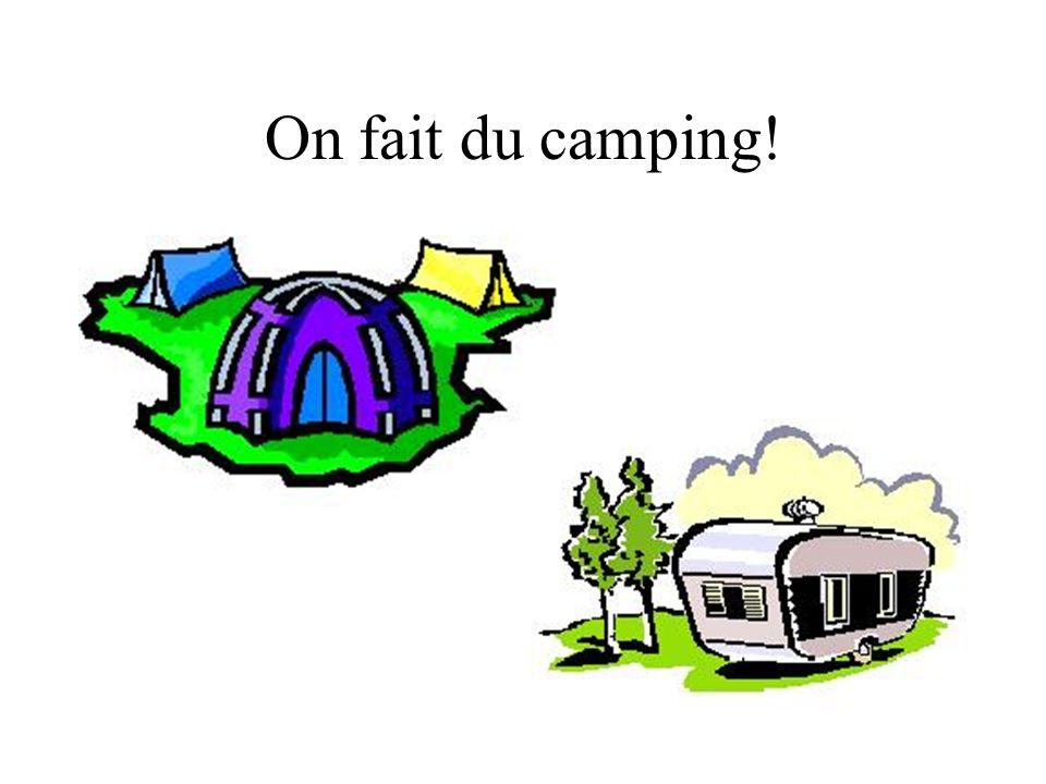On fait du camping!