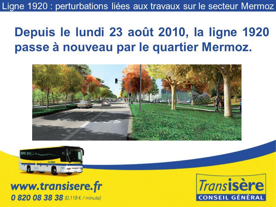Depuis le lundi 23 août 2010, la ligne 1920 passe à nouveau par le quartier Mermoz.
