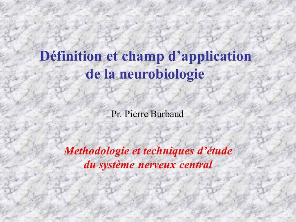 Quelques définitions … Neurosciences = ensemble des disciplines scientifiques qui ont pour finalité l étude du système nerveux Enjeu scientifique majeur = Compréhension du fonctionnement du cerveau humain