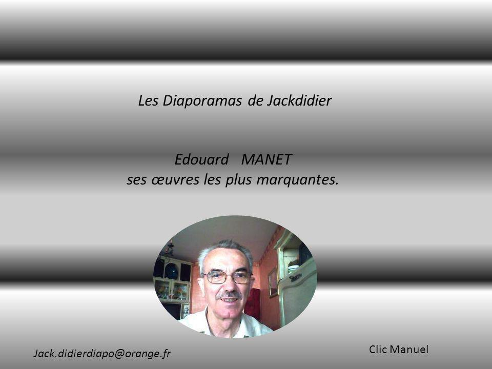 Les Diaporamas de Jackdidier Edouard MANET ses œuvres les plus marquantes.
