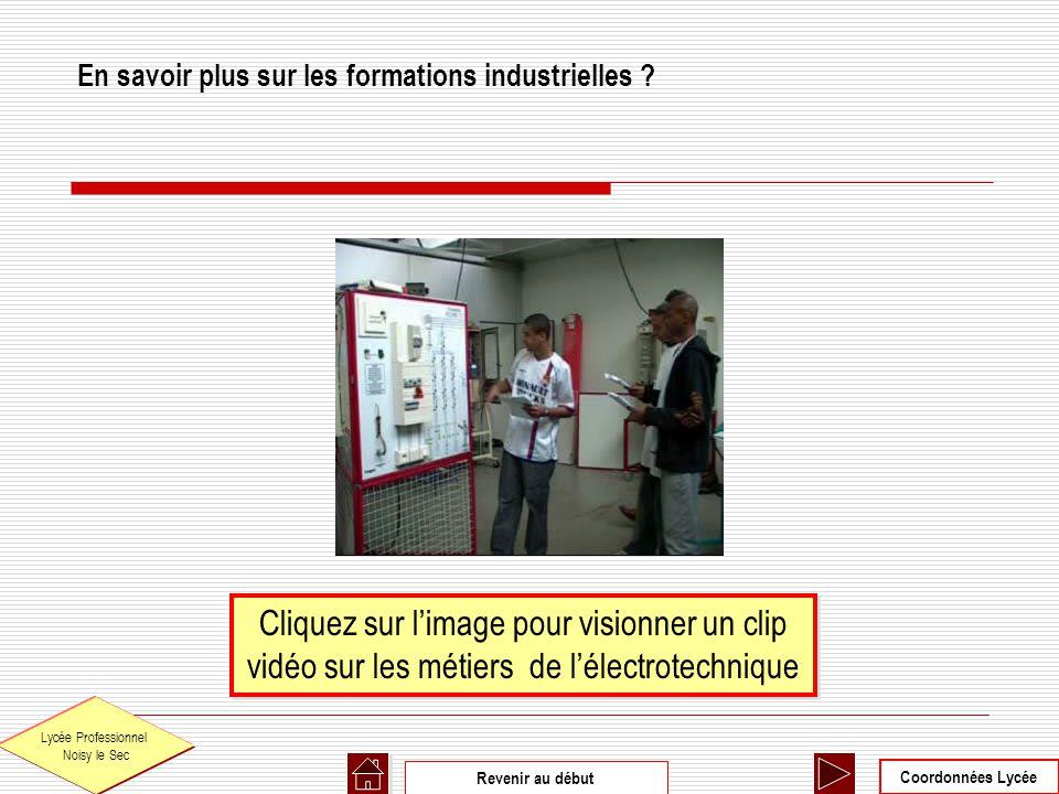 En savoir plus sur les formations industrielles ? Cliquez sur limage pour visionner un clip vidéo sur les métiers de lélectrotechnique Coordonnées Lyc