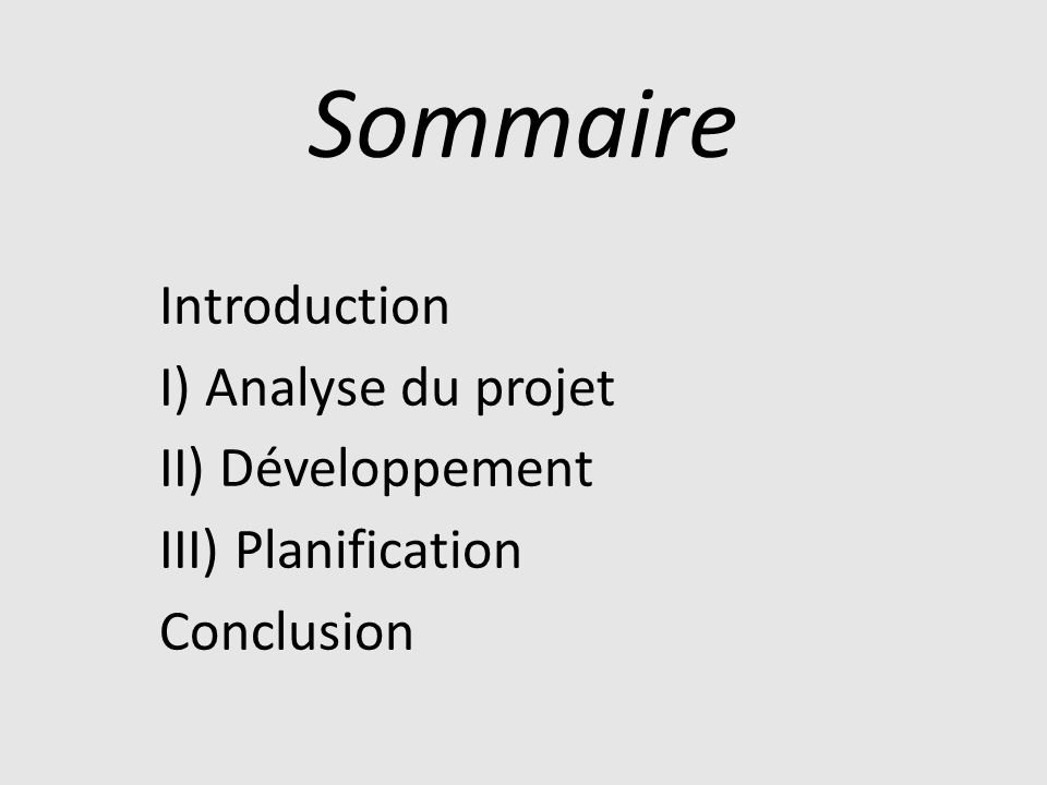 Sommaire Introduction I) Analyse du projet II) Développement III) Planification Conclusion